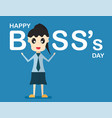 happy bosss day background with boss woman that vector image vector image