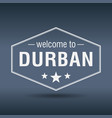 welcome to durban hexagonal white vintage label vector image vector image