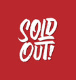 sold out rough brushed hand lettering typography vector image vector image
