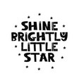 shine brightly little starhand drawn style vector image vector image