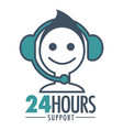 24 hours support promotional emblem with man in vector image vector image
