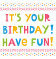 birthday greeting card colorful vector image vector image