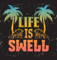 life is swell quote typographical background vector image vector image