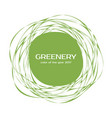 greenery - color of the year 2017 frame vector image vector image