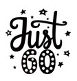 just go hand drawn black and white phrase vector image