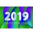 2019 a happy new year greetings abstract vector image