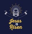 jesus is risen design vector image vector image