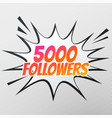 5000 follower success template in comic style vector image