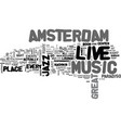 amsterdam live music hotspots text word cloud vector image vector image