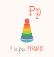 colorful toy pyramid abc letter p poster p is vector image