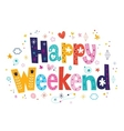Happy Weekend vector image vector image