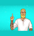pop art tattooed bearded man points vector image vector image