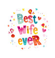 best wife ever vector image vector image
