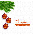 elegant christmas tree leaves with hanging balls vector image