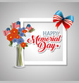 happy memorial day with beautiful flowers and usa vector image