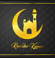 islamic and mosque for greeting of ramadan kareem vector image