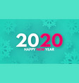 happynew 2020 year trendy color background vector image vector image