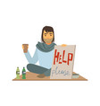 homeless man character holding signboard asking vector image vector image