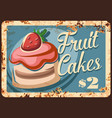 fruits cakes rusty grunge plate vector image vector image