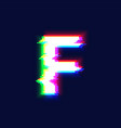 realistic glitch font character f vector image vector image