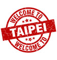 welcome to taipei red stamp vector image vector image