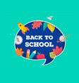 back to school speech bubble with many education vector image vector image