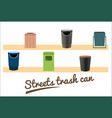 collection streets trash can flat of vector image