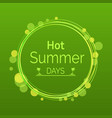 hot summer days poster with text in round circle vector image vector image