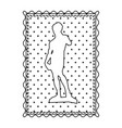 monochrome contour frame of sculpture david made vector image