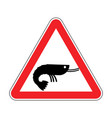 attention shrimp dangers of red road sign vector image vector image