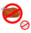 ban roasted chicken prohibited fried food red vector image