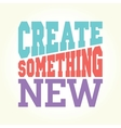 Create something new vector image