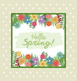 hello spring letter decorating leaf and flower vector image