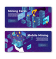 cryptocurrency mobile mining farm banners vector image vector image
