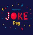 international joke day background or graphic vector image