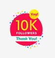 10000 followers poster with thank you vector image vector image