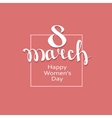 March 8 greeting card Background template vector image vector image