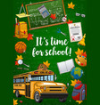 back to school stationery and bus time to study vector image vector image