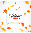 beautiful autumn leaves pattern design vector image vector image