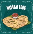 indian flatbread with sauce like chutney vector image vector image
