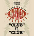 american football typographic vintage poster vector image