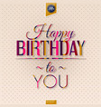 Happy birthday greeting card stripes lettering on vector image