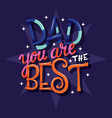 happy fathers day dad you are best vector image vector image