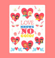 typography poster love knows no color vector image