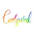 carnival lettering brush with rainbow watercolor vector image vector image