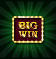 retro sign with lamp big win banner vector image