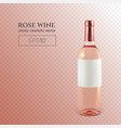 photorealistic bottle rose wine on a vector image vector image