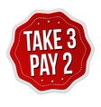 take 3 pay 2 label or sticker vector image vector image
