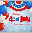 4th of july - independence day greeting card vector image
