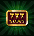777 slots banner text vector image vector image